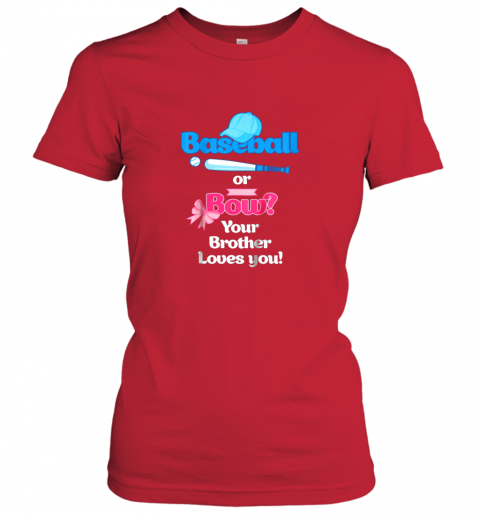 gaop kids baseball or bows gender reveal shirt your brother loves you ladies t shirt 20 front red