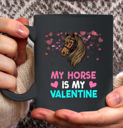 My Horse Is My Valentine Loved Horse Women Gifts Ceramic Mug 11oz