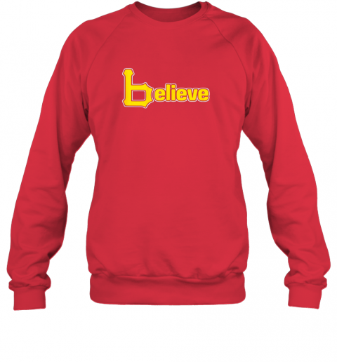 q60j sports believe baseball pirate gift fans of pittsburgh sweatshirt 35 front red
