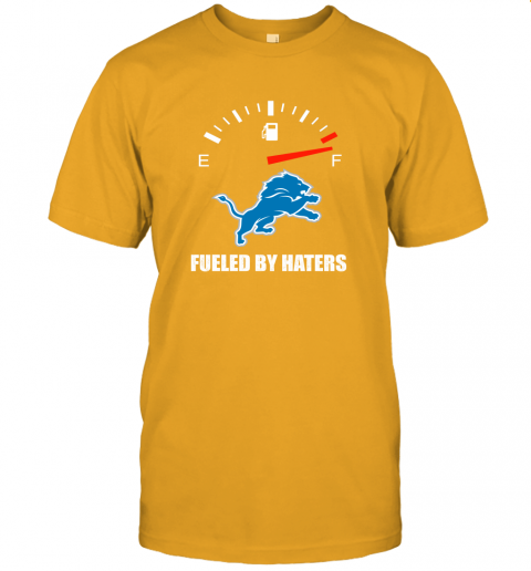 lzld fueled by haters maximum fuel detroit lions jersey t shirt 60 front gold