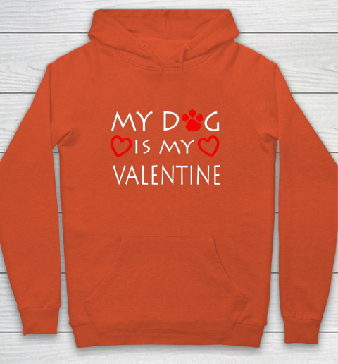 My dog Is My Valentine Shirt Paw Heart Pet Owner Gift Hoodie 3