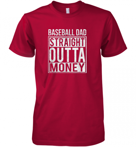 k45l mens baseball dad straight outta money shirt i funny pitch gift premium guys tee 5 front red