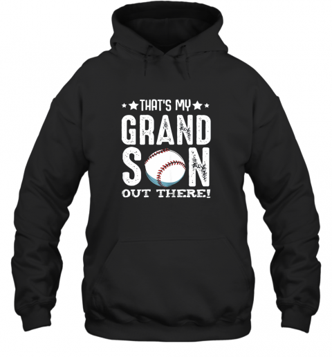 That's My Grandson Out There Baseball Family Grandparents Hoodie