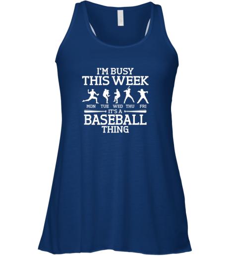 n0jp it39 s baseball thing player i39 m busy this week shirt flowy tank 32 front true royal