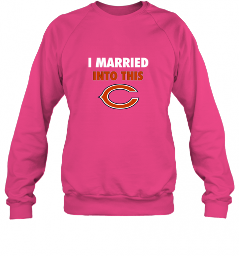 xhuq i married into this chicago bears football nfl sweatshirt 35 front heliconia