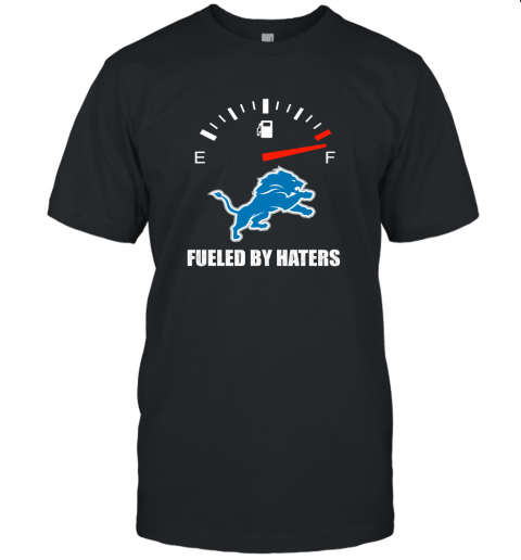 Fueled By Haters Maximum Fuel Detroit Lions Unisex Jersey Tee