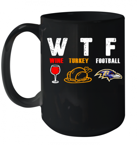 WTF  Thanksgiving  Wine Turkey Football Baltimore Ravens Ceramic Mug 15oz
