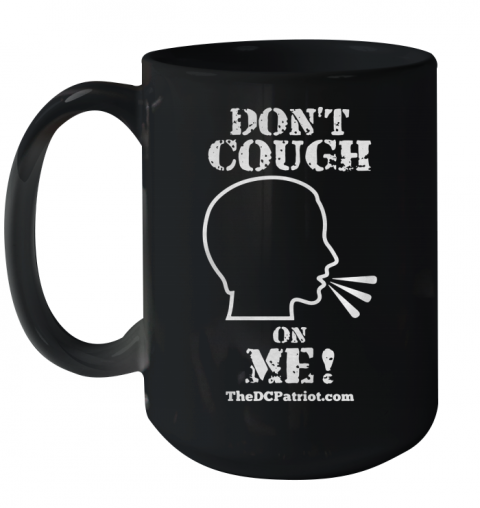Matt Couch Don't Cough On Me Ceramic Mug 15oz