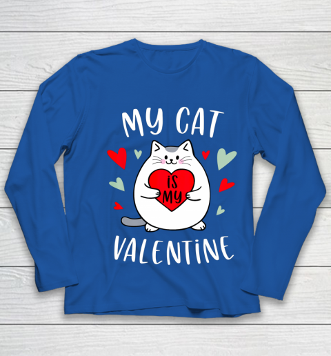 My Cat Is My Valentine Kitten Lover Heart Valentines Day Youth Long Sleeve 7