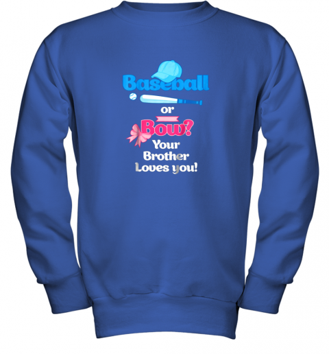 jpkn kids baseball or bows gender reveal shirt your brother loves you youth sweatshirt 47 front royal