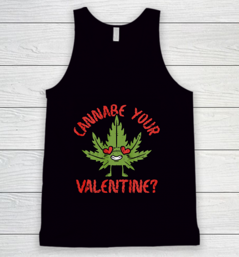 Cannabe Your Valentine Day Funny Weed Stoner Boyfriend Gifts Tank Top 1