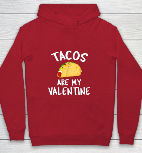 Tacos Are My Valentine Valentine s Day Youth Hoodie 7