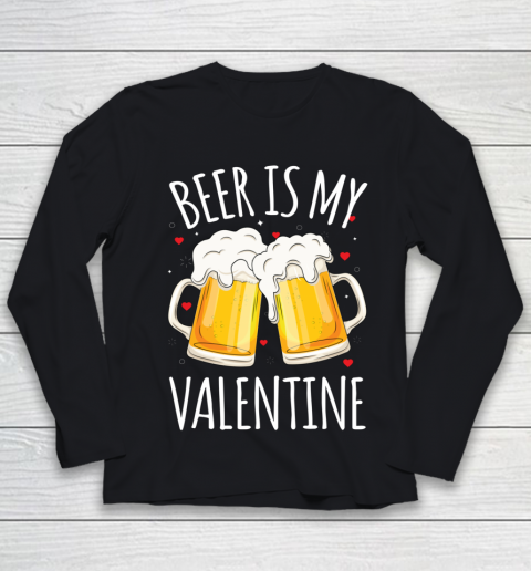 Beer Is My Valentine Shirt For Couples Gift Funny Beer Youth Long Sleeve