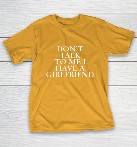 Don t Talk To Me I Have A Girlfriend Valentine T-Shirt 2