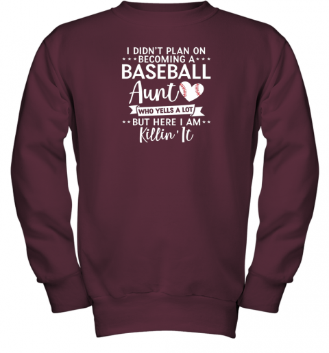 skxs i didn39 t plan on becoming a baseball aunt gift youth sweatshirt 47 front maroon