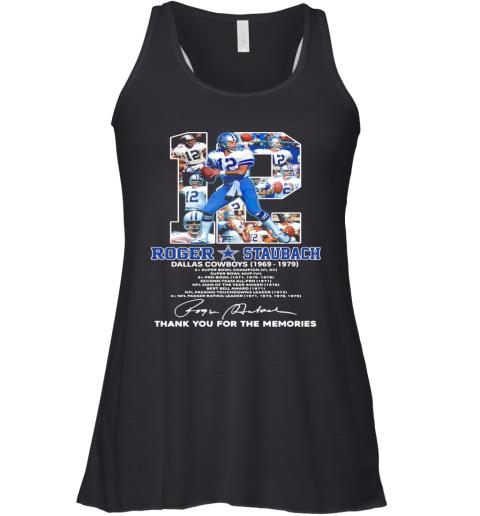 12 Roger Staubach Dallas Cowboys 1969 1979 Thank You For The Memories Signature Racerback Tank