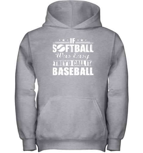 z68y if softball was easy they39 d call it baseball youth hoodie 43 front sport grey