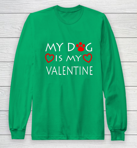 My dog Is My Valentine Shirt Paw Heart Pet Owner Gift Long Sleeve T-Shirt 4