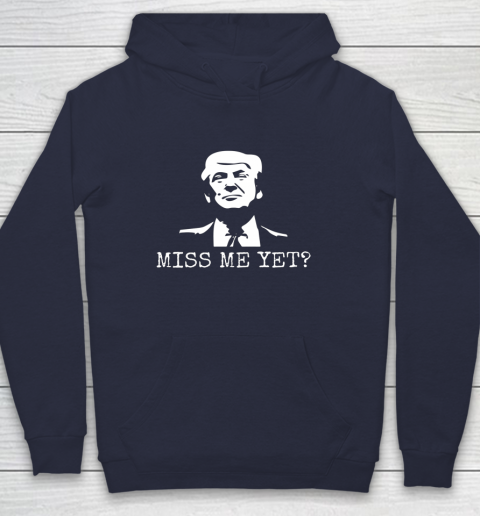 Political Miss Me Yet Donald Trump 45th President Trump Hoodie 2