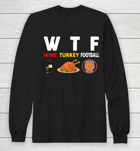 Chicago Bears Giving Day WTF Wine Turkey Football NFL Long Sleeve T-Shirt