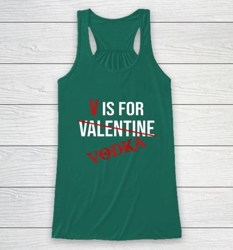 Funny V is for Vodka Alcohol T Shirt for Valentine Day Racerback Tank 5