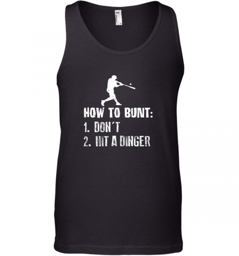 How To Bunt Don't Hit A Dinger Shirt Funny Baseball Tank Top