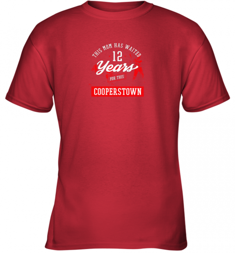 aurd this mom has waited 12 years baseball sports cooperstown youth t shirt 26 front red