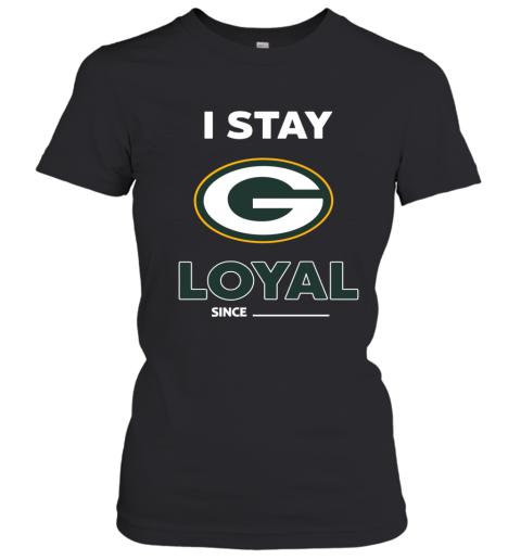 Green Bay Packers I Stay Loyal Women's T-Shirt