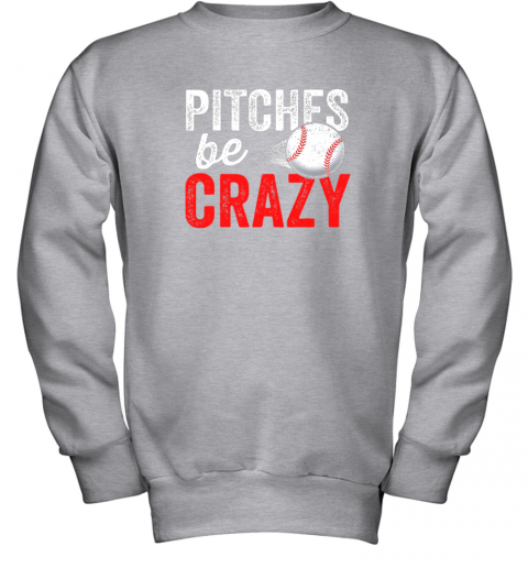gehu pitches be crazy baseball shirt funny pun mom dad adult youth sweatshirt 47 front sport grey