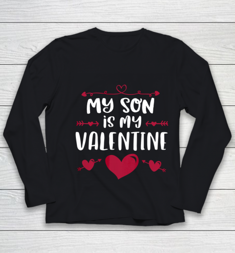 My Son Is My Valentine T Shirt Mom Dad Valentine s Day Youth Long Sleeve