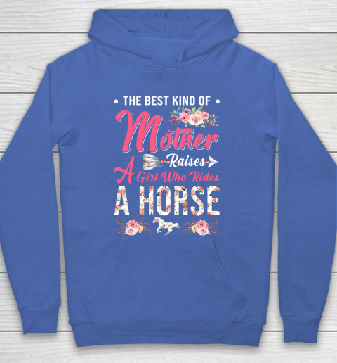 Horse riding the best mother raises a girl Hoodie 6