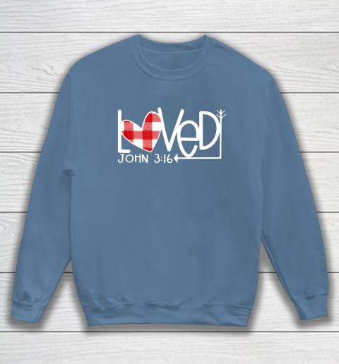 John 3 16 Loved Valentine Heart Sweatshirt 6