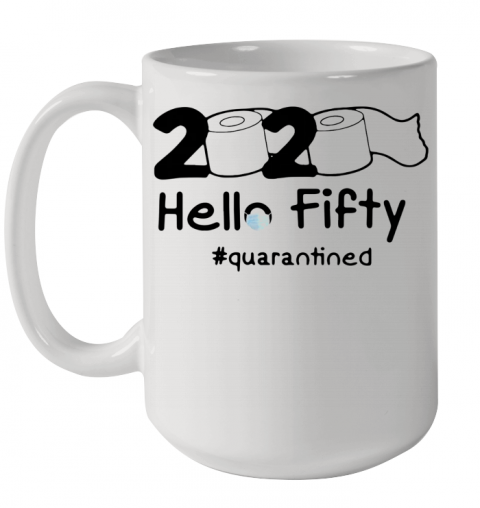 2020 Hello Fifty Quarantined Toilet Paper Ceramic Mug 15oz