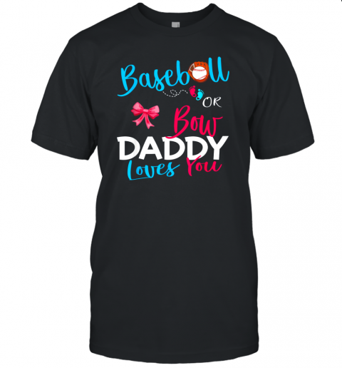Mens Baseball Gender Reveal Team Baseball or Bow Daddy Loves You Unisex Jersey Tee