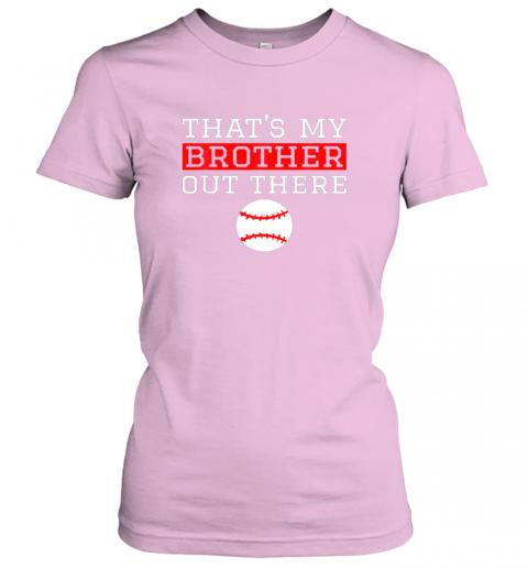 7vvt sister baseball gift that39 s my brother baseball sister ladies t shirt 20 front light pink