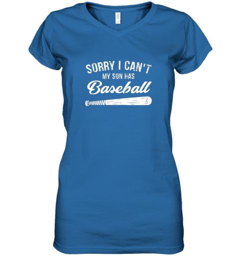 x21n sorry i cant my son has baseball shirt mom dad gift women v neck t shirt 39 front royal