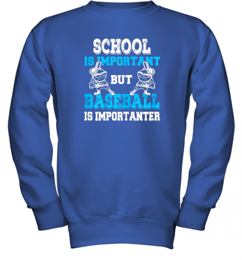 ttm6 school is important but baseball is importanter boys youth sweatshirt 47 front royal