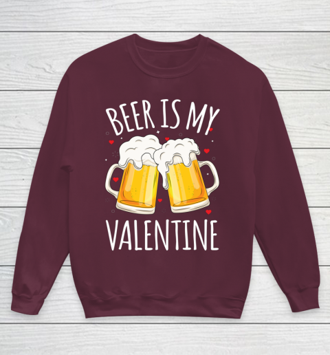 Beer Is My Valentine Shirt For Couples Gift Funny Beer Youth Sweatshirt 4