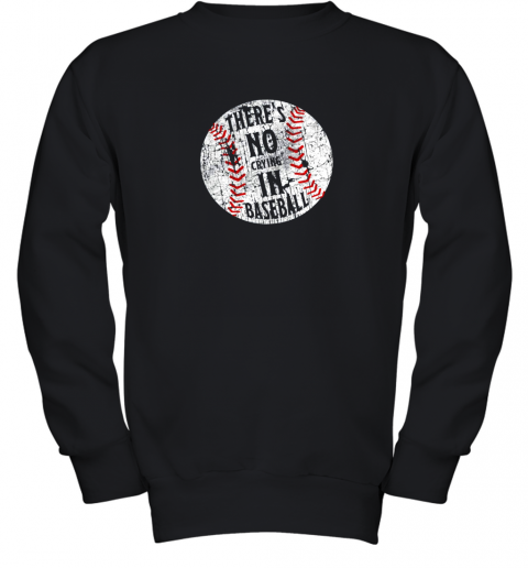 There's No Crying In Baseball I Love Sport Softball Gifts Youth Sweatshirt