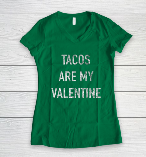 Tacos Are My Valentine t shirt Funny Women's V-Neck T-Shirt 3