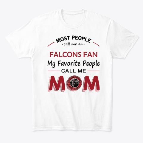 People Call Me FALCONS FAN Fan  Mom T-Shirt