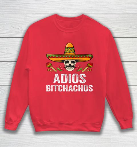 Adios Bitchachos Shirt Funny Mexican Skull Cinco De Mayo Sweatshirt 7