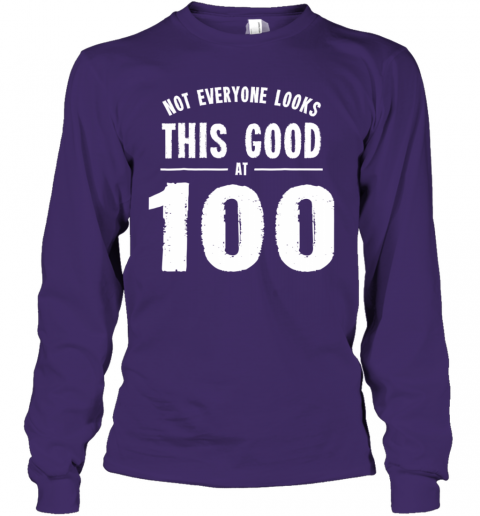 Not Everyone Looks This Good At 100 Shirt Youth Long Sleeve