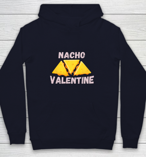 Nacho Valentine Funny Mexican Food Love Valentine s Day Gift Youth Hoodie 2