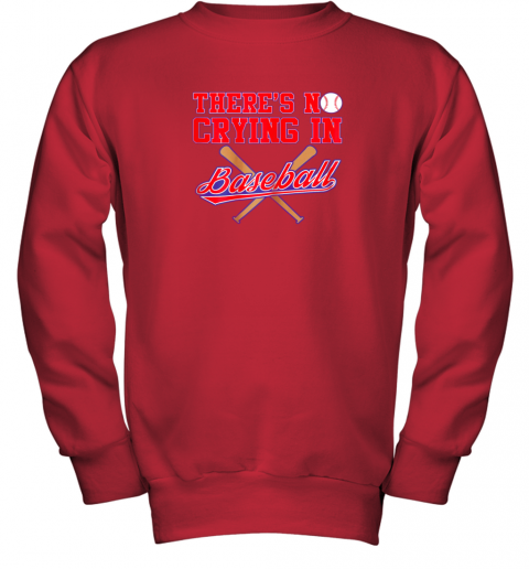 s0vv there39 s no crying in baseball funny shirt catcher gift youth sweatshirt 47 front red