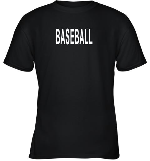 Shirt That Says Baseball Youth T-Shirt