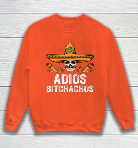 Adios Bitchachos Shirt Funny Mexican Skull Cinco De Mayo Sweatshirt 3