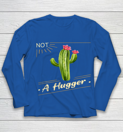 Not A Hugger Cactus Shirt Funny Vintage Sarcastic Youth Long Sleeve 7