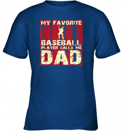 jtjk mens my favorite baseball player calls me dad retro gift youth t shirt 26 front royal