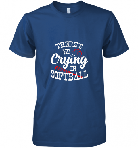 94sn theres no crying in softball game sports baseball lover premium guys tee 5 front royal